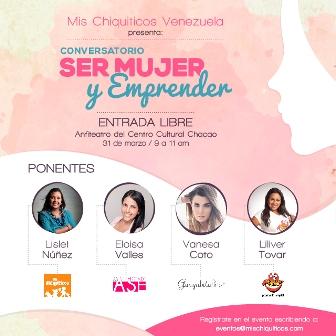 Ser Mujer y Emprender Conversatorio de Mis Chiquiticos Venezuela
